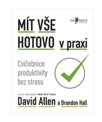 Mít vše hotovo v praxi - Brandon Hall, David Allen