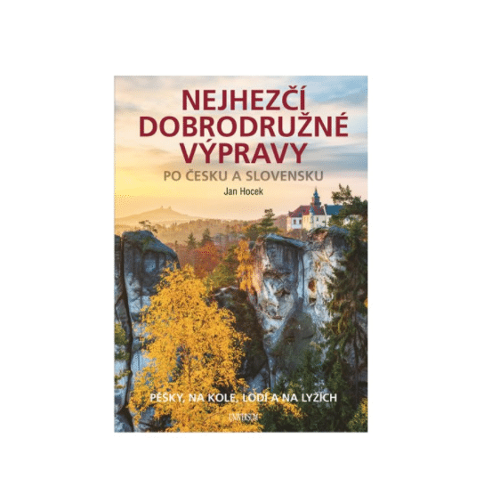 Nejhezčí dobrodružné výpravy po Česku a Slovensku - Hocek Jan